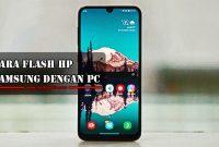 Cara Flash HP Samsung dengan PC