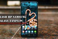 Cara Flash HP Samsung Galaxy Tanpa PC